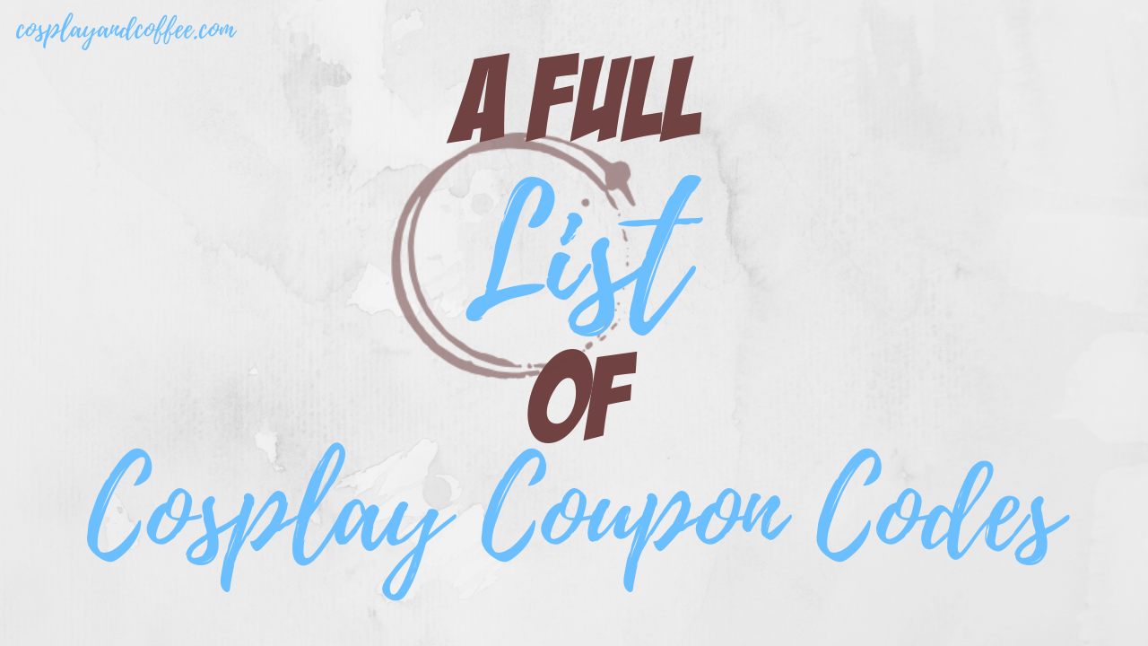 a full list of cosplay discount codes cosplay and coffee